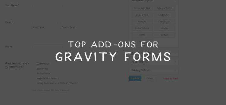 The Top Add-Ons for the Gravity Forms WordPress Plugin