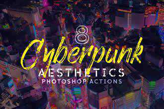 Cyberpunk Aesthetics Photoshop Actions and LUTs
