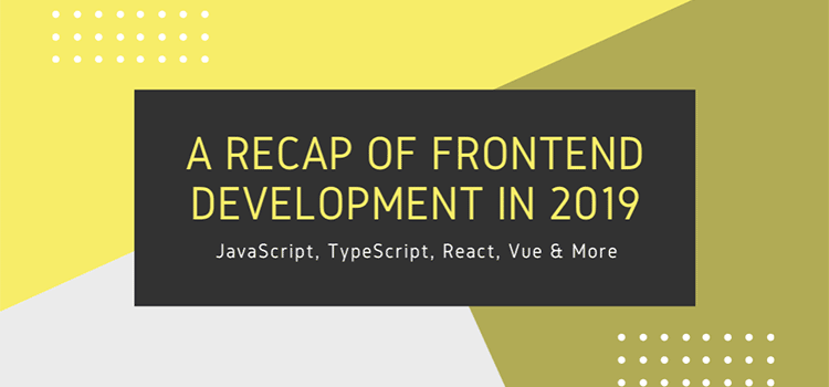 Example from A Recap of Frontend Development in 2019
