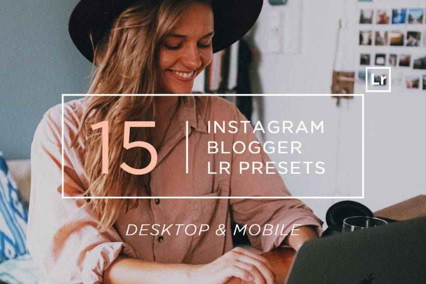 15 Instagram Blogger Lightroom Presets