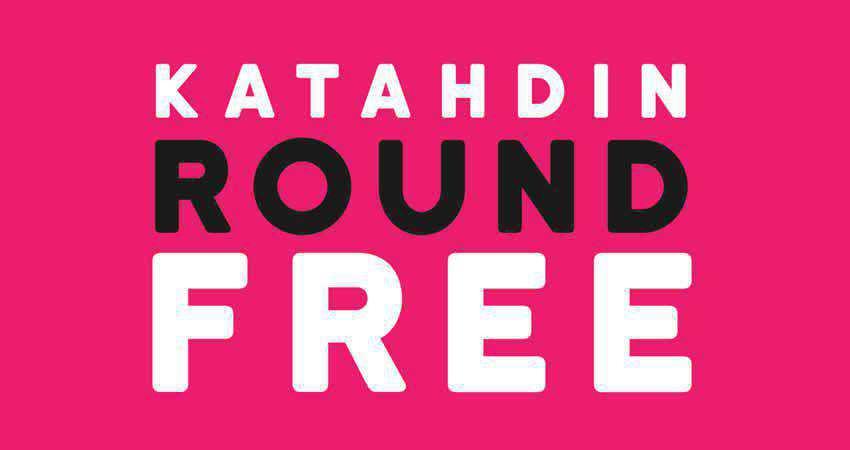 Sans Serif Free Font Designers Creatives Katahdin Round
