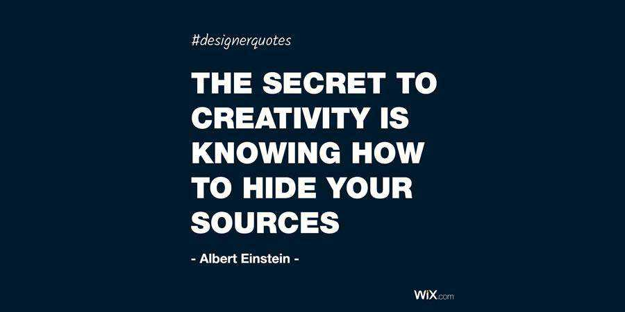 the secret to creativity is knowing how to hide your sources Albert Einstein quote
