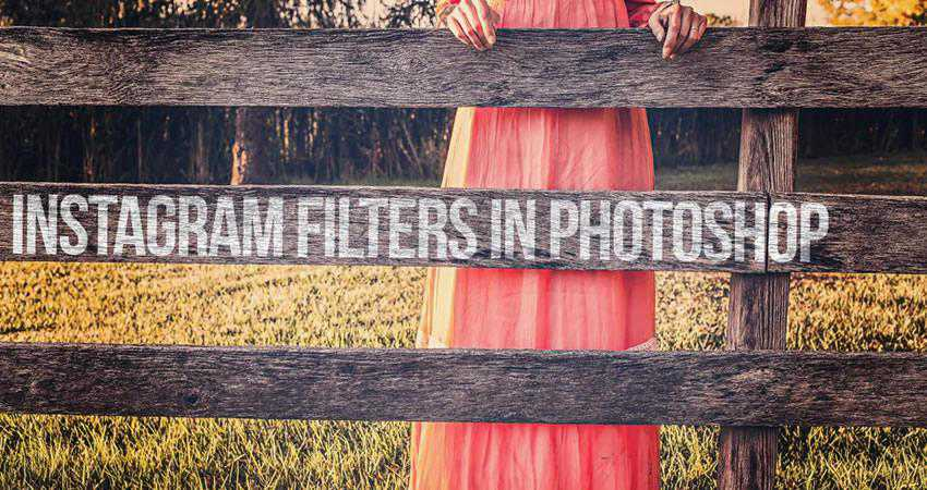 Instagram Filters Photo Effect Tutorials in Photoshop